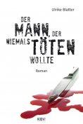 eBook: Der Mann, der niemals töten wollte