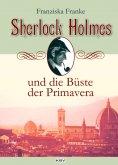 eBook: Sherlock Holmes und die Büste der Primavera