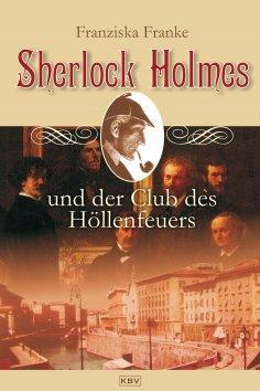 ebook: Sherlock Holmes und der Club des Höllenfeuers
