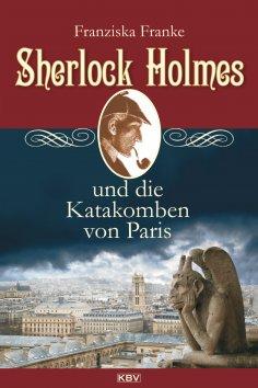 eBook: Sherlock Holmes und die Katakomben von Paris