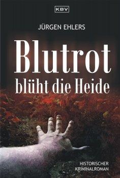eBook: Blutrot blüht die Heide