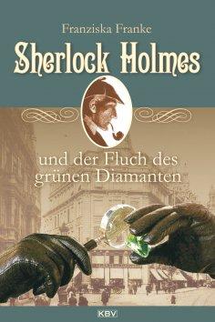eBook: Sherlock Holmes und der Fluch des grünen Diamanten