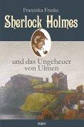 eBook: Sherlock Holmes und das Ungeheuer von Ulmen