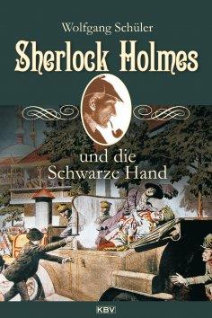 ebook: Sherlock Holmes und die Schwarze Hand