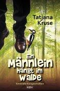 eBook: Ein Männlein hängt im Walde