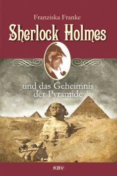 eBook: Sherlock Holmes und das Geheimnis der Pyramide