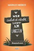 eBook: Wer zuletzt stirbt, lebt am längsten