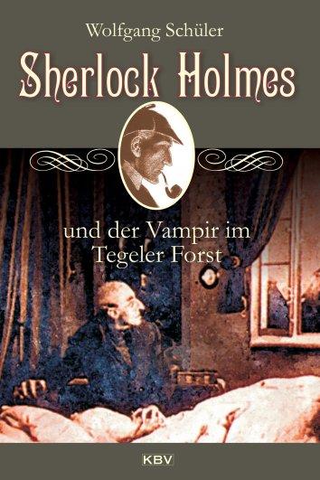 wolfgang sch ler sherlock holmes und der vampir im. Black Bedroom Furniture Sets. Home Design Ideas