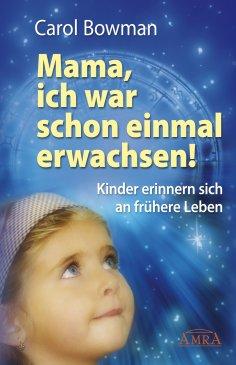 eBook: Mama, ich war schon einmal erwachsen!