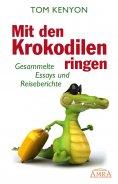eBook: Mit den Krokodilen ringen