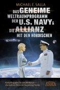 eBook: Das Geheime Weltraumprogramm der U.S. Navy & Die Allianz mit den Nordischen