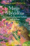 eBook: Maria Magdalena - Erwachensweg und Leben mit Jeshua