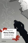 eBook: Henry Frottey - Sein erster Fall: Teil 2 - Das Ende der Trilogie: Ein Roman in Schwarzweiß