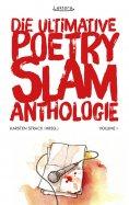 eBook: Die ultimative Poetry-Slam-Anthologie I