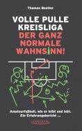 ebook: Volle Pulle Kreisliga - der ganz normale Wahnsinn