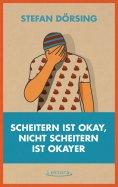 eBook: Scheitern ist okay, nicht scheitern ist okayer