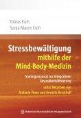 eBook: Stressbewältigung mithilfe der Mind-Body-Medizin