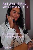 eBook: Bei Anruf Sex - Sammelband Teil 1 - 4