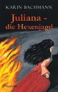 eBook: Juliana – die Hexenjagd