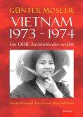 eBook: Vietnam 1973 - 1974 - ein DDR-Auslandskader erzählt