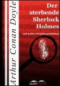 ebook: Der sterbende Sherlock Holmes