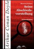 ebook: Sherlock Holmes - Seine Abschiedsvorstellung
