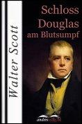 ebook: Schloss Douglas am Blutsumpf