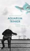 eBook: Aquariumtrinker. Roman