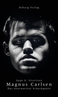eBook: Magnus Carlsen. Das unerwartete Schachgenie