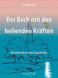 eBook: Der Bach mit den heilenden Kräften