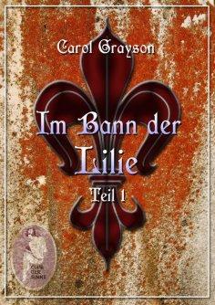eBook: Im Bann der Lilie 1