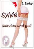eBook: Sylvie - tabulos und geil