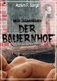 eBook: Mein Sklavenleben: Der Bauernhof