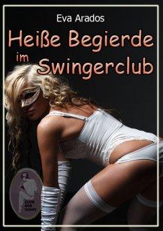 eBook: Heiße Begierde im Swingerclub