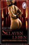 eBook: Mein Sklavenleben - Abenteuer einer Lustsklavin