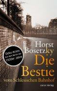 ebook: Die Bestie vom Schlesischen Bahnhof