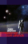 eBook: Mark Brandis - Vorstoß zum Uranus
