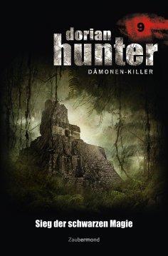 eBook: Dorian Hunter 9 - Sieg der schwarzen Magie