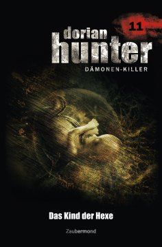 eBook: Dorian Hunter 11 - Das Kind der Hexe