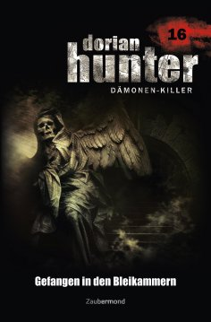 ebook: Dorian Hunter 16 - Gefangen in den Bleikammern