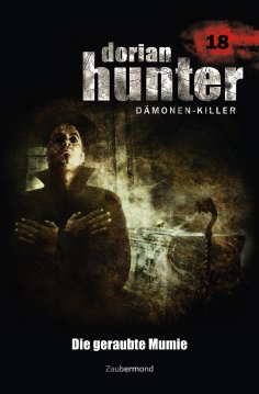 eBook: Dorian Hunter 18 - Die geraubte Mumie