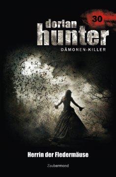 ebook: Dorian Hunter 30 - Herrin der Fledermäuse
