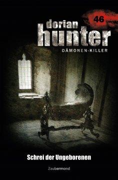 ebook: Dorian Hunter 46 – Schrei der Ungeborenen