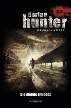eBook: Dorian Hunter 53 – Die dunkle Eminenz