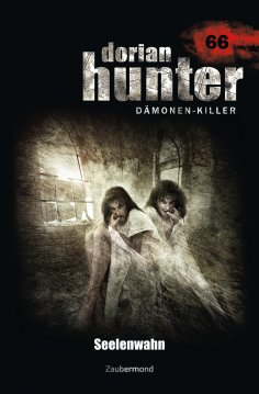 eBook: Dorian Hunter 66 – Seelenwahn