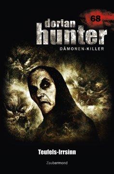 eBook: Dorian Hunter 68 - Teufels-Irrsinn