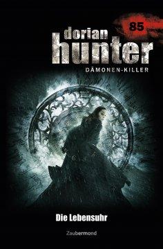 eBook: Dorian Hunter 85 – Die Lebensuhr