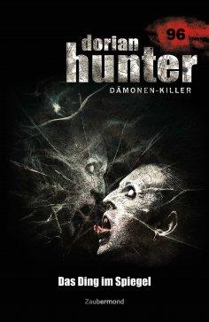 ebook: Dorian Hunter 96 - Das Ding im Spiegel