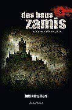 ebook: Das Haus Zamis 3 - Das kalte Herz