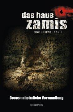 ebook: Das Haus Zamis 4 - Cocos unheimliche Verwandlung
